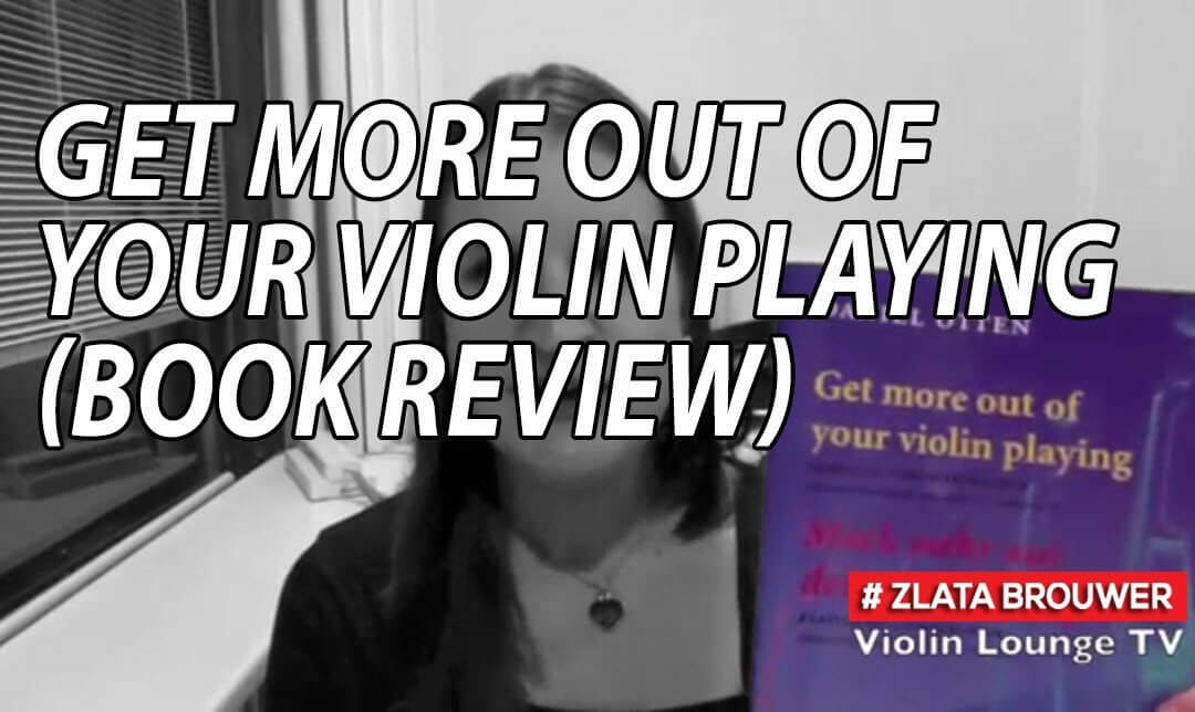 Get More Out of Your Violin Playing (book review)