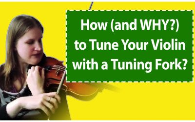 How (and WHY?) to Tune Your Violin with a Tuning Fork?