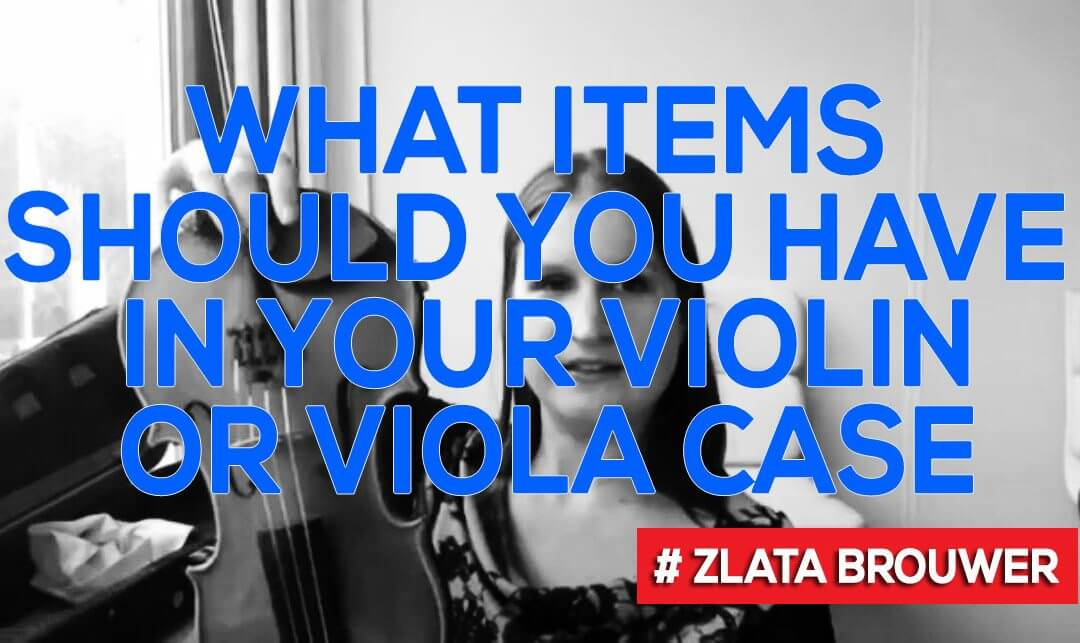 What Items Should You Have in Your Violin or Viola Case?