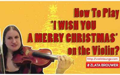 How To Play 'I WISH YOU A MERRY CHRISTMAS' on the Violin?