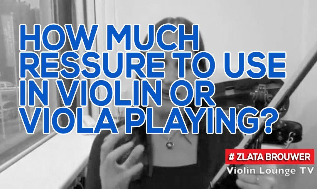 How Much Pressure to Use in Violin or Viola Playing?