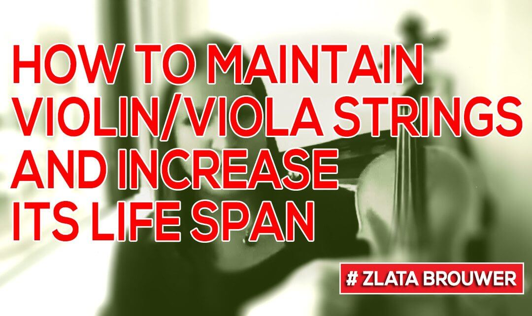 How to Increase the Lifetime of Your Violin or Viola Strings?
