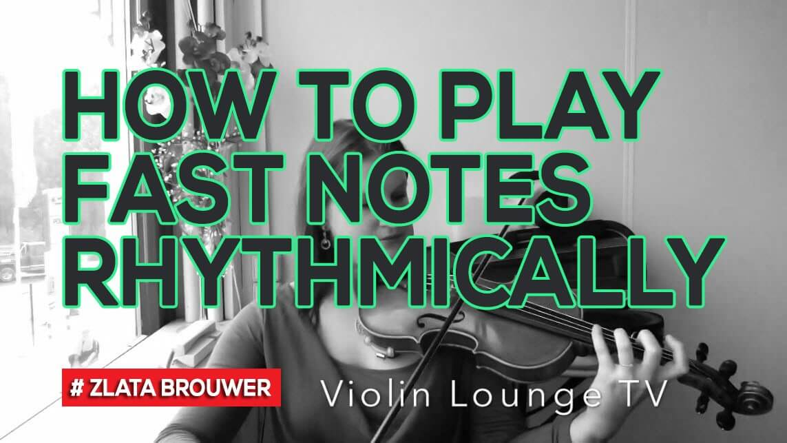 How To Play Fast Notes Rhythmically - Violin Lounge