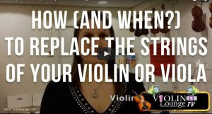 How (and when?) To Replace the Strings of Your Violin or Viola
