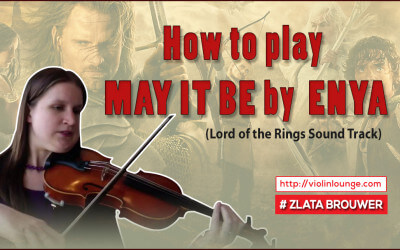 How to play MAY IT BE by ENYA on the Violin? (from Lord of the Rings)