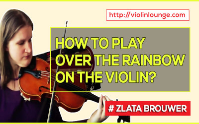How to play OVER the RAINBOW on the Violin?