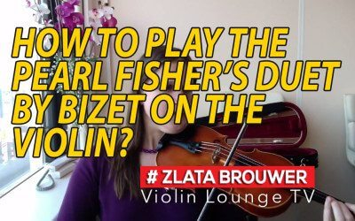How to play the PEARL FISHER's DUET by BIZET on the Violin?