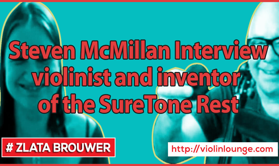 Interview with Steven McMillan – violinist and inventor of the SureTone Rest