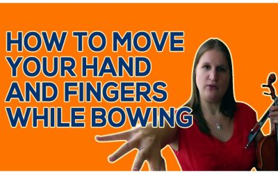 How to Move Your Hand and Fingers while Bowing