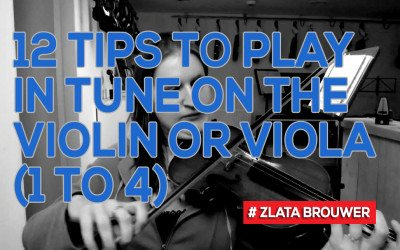 12 Tips to Play in Tune on the Violin or Viola (1 to 4)