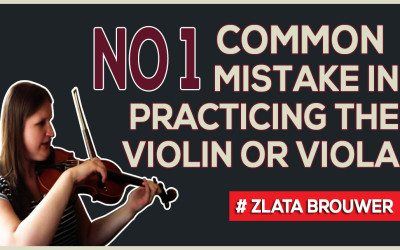 No 1 Mistake in Practicing the Violin or Viola