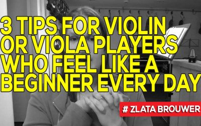 3 Tips for Violin or Viola Players who Feel like a Beginner Every Day