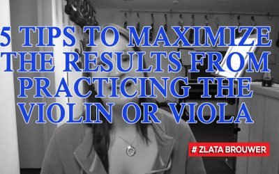 5 Tips to Maximize the Results from Practicing the Violin or Viola