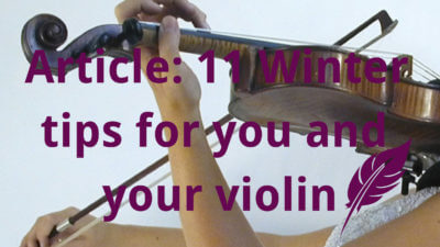 11 Winter tips for you and your violin to survive these cold months