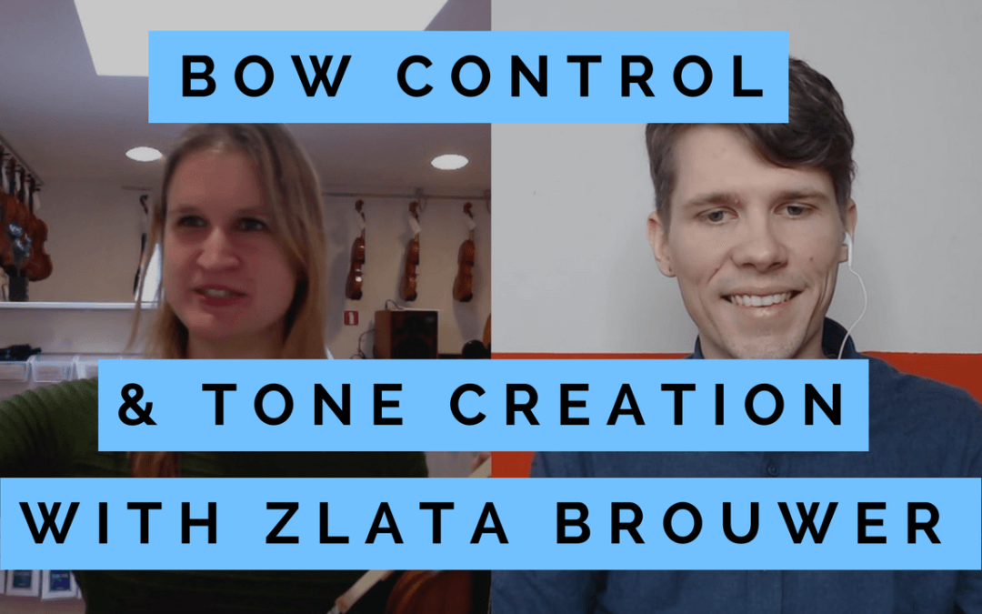 Bow Control & Tone Creation (Simon interviews Zlata)