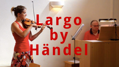 Largo (Ombra mai fu) from Xerxes by Händel (violin and organ)