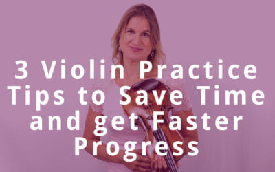 3 Violin Practice Tips to Save Time and get Faster Progress | Violin Lounge TV #280