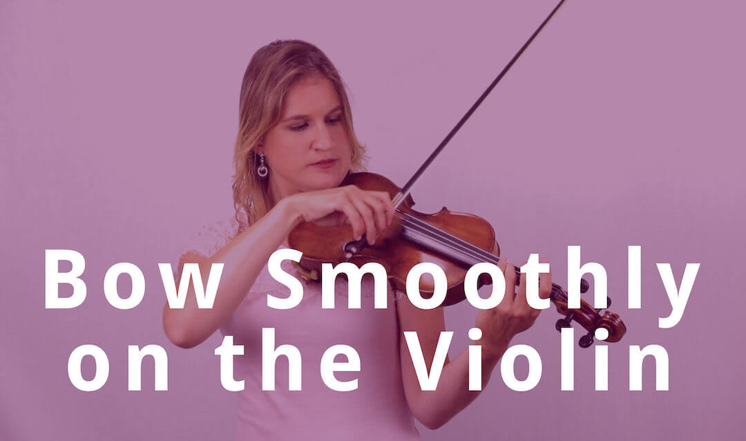 5 Tips to Bow Smoothly on the Violin | Violin Lounge TV #284