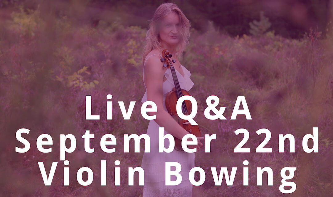 Violin Bowing Technique and Tone Creation Live Q&A