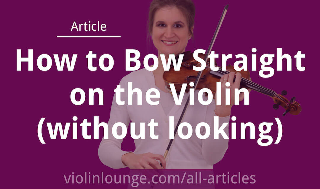 How to Bow Straight on the Violin (without looking)