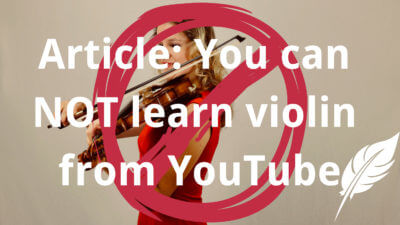 You Can NOT Learn to Play the Violin from YouTube