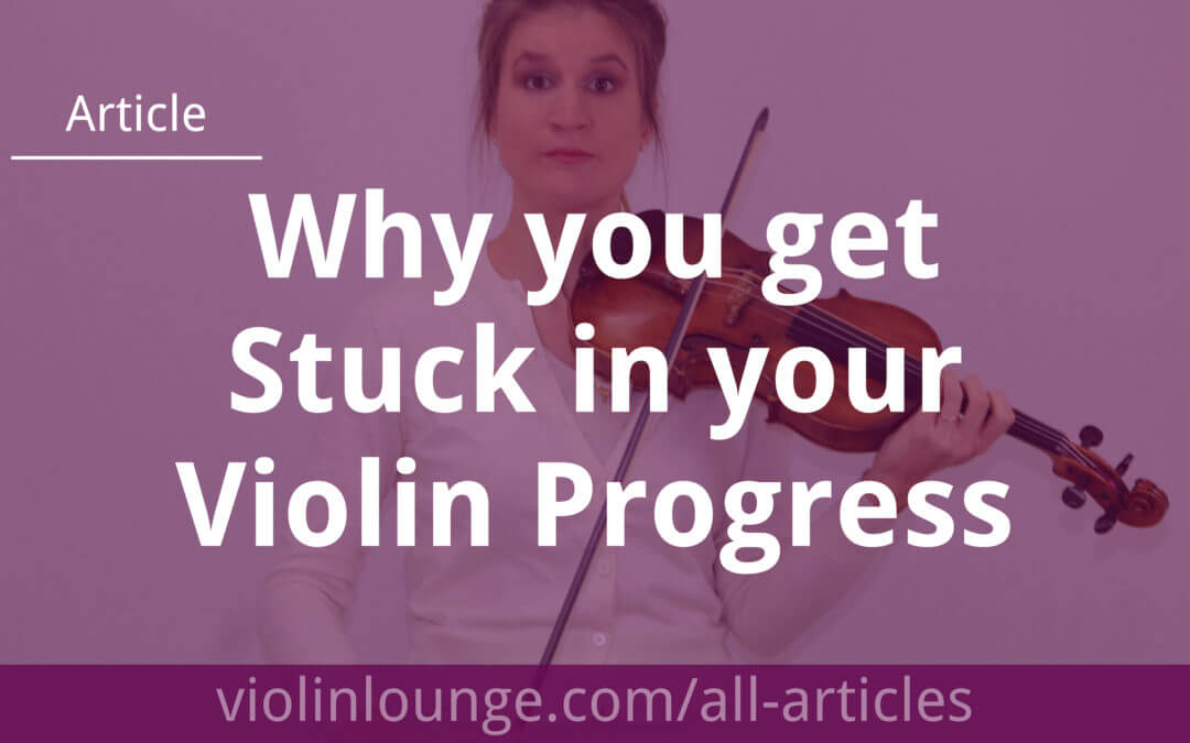 Why you get Stuck in your Violin Progress