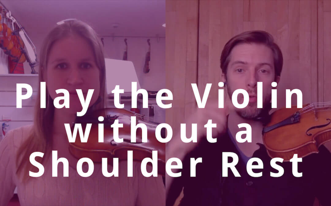 How to Play the Violin Without a Shoulder Rest