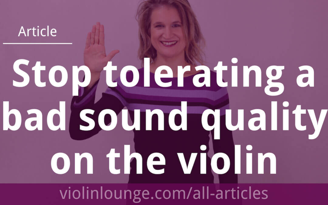 STOP Tolerating a Bad Sound Quality on the Violin