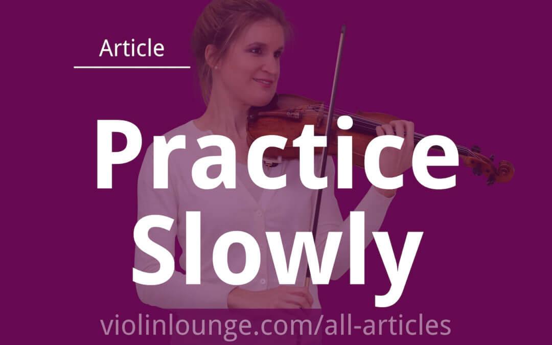 Practice Slowly