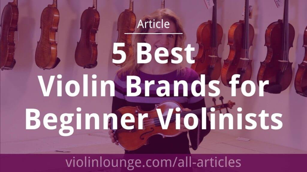5 Best Violin Brands for Beginner Violinists