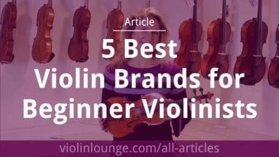 5 Best Violin Brands for Beginner Violinists