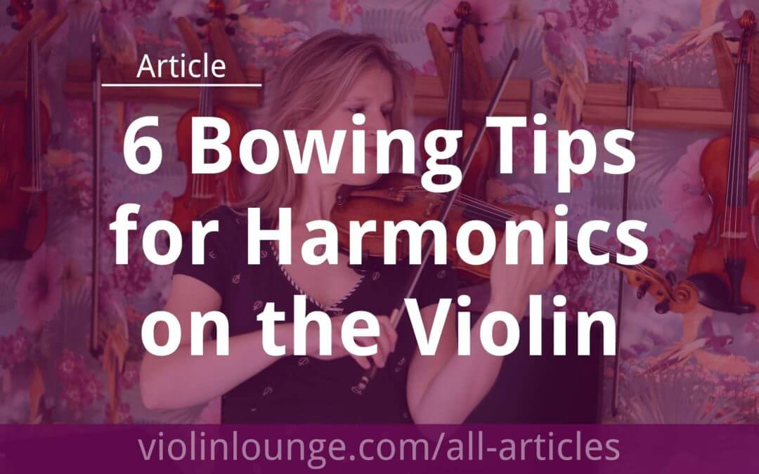 6 Bowing Tips for Harmonics on the Violin