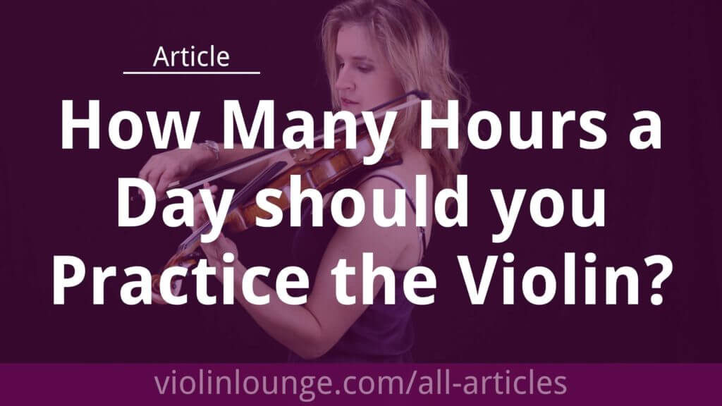 How Many Hours a Day should you Practice the Violin_