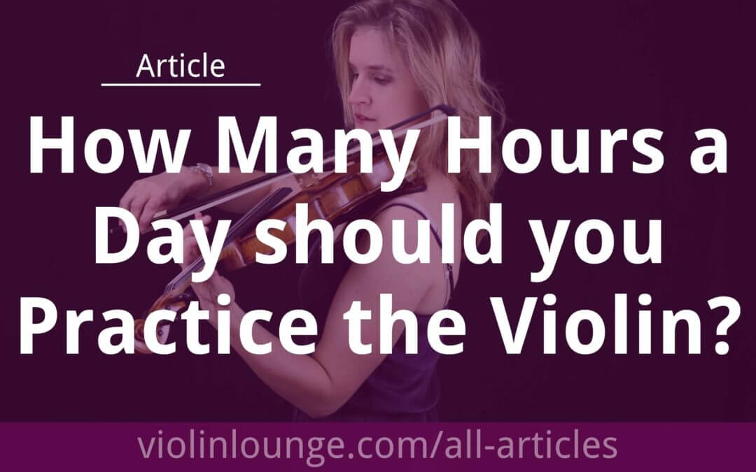 How Many Hours a Day should you Practice the Violin?
