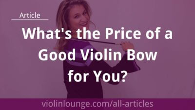 What's the Price of a Good Violin Bow for You?
