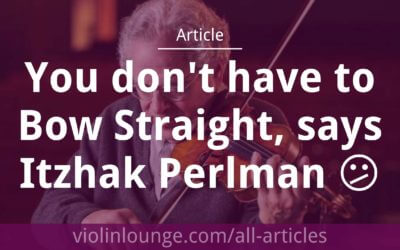 You don't have to Bow Straight, says Itzhak Perlman