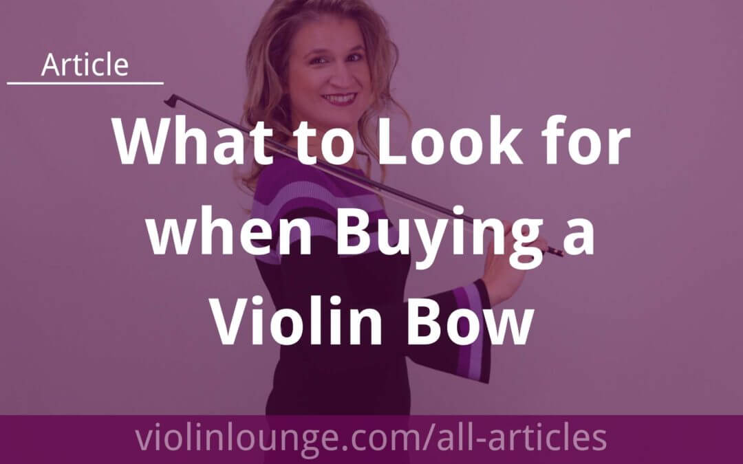 What to Look for when Buying a Violin Bow?
