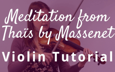 How to Play Meditation from Thaïs by Massenet on the Violin | Violin Lounge TV #320