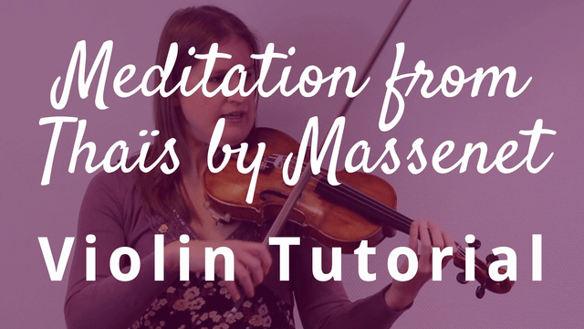 How to Play Meditation from Thaïs by Massenet on the Violin