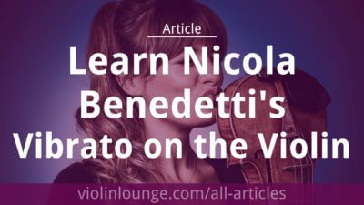 Learn Nicola Benedetti's Vibrato on the Violin