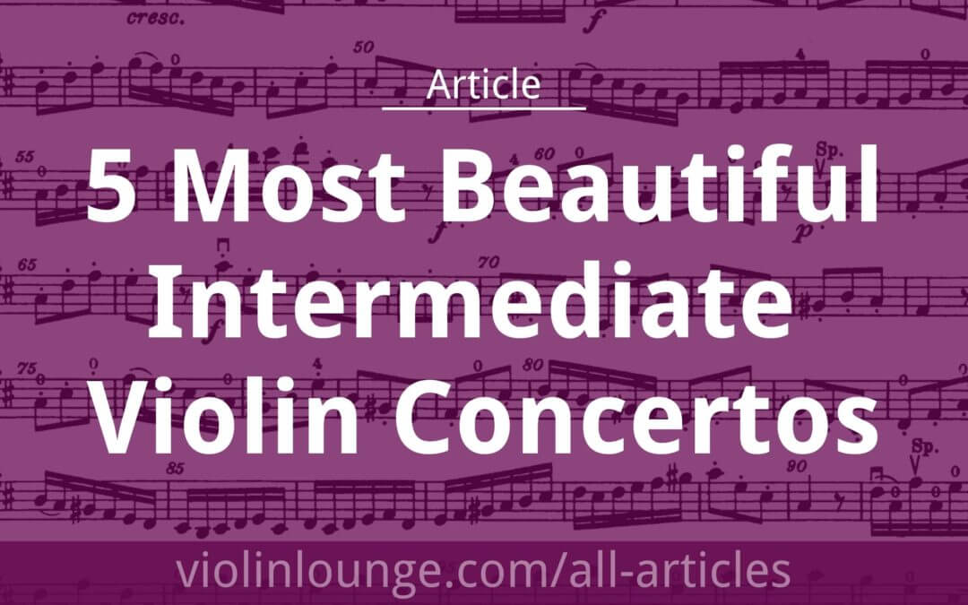 5 Most Beautiful Intermediate Violin Concertos (free sheet music!)