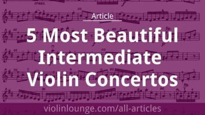 5 Most Beautiful Intermediate Violin Concertos (free sheet music!)