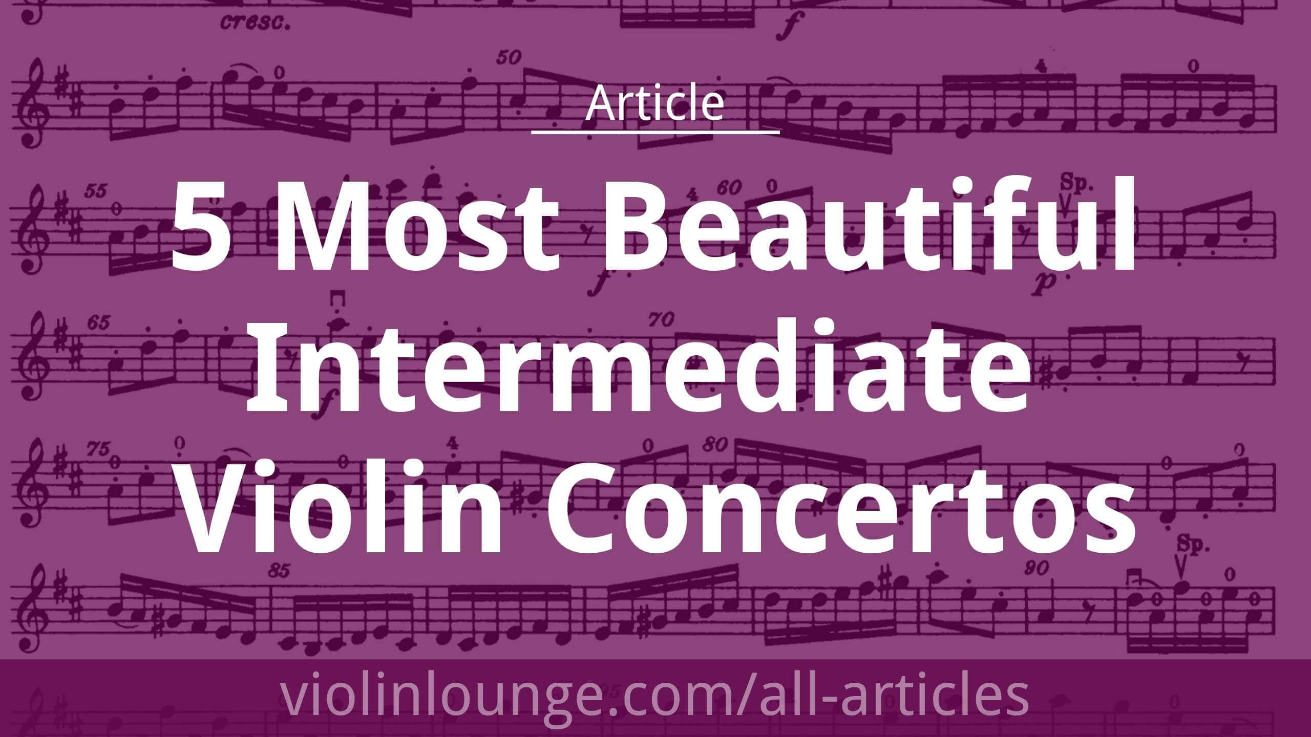 5 Most Beautiful Intermediate Violin Concertos
