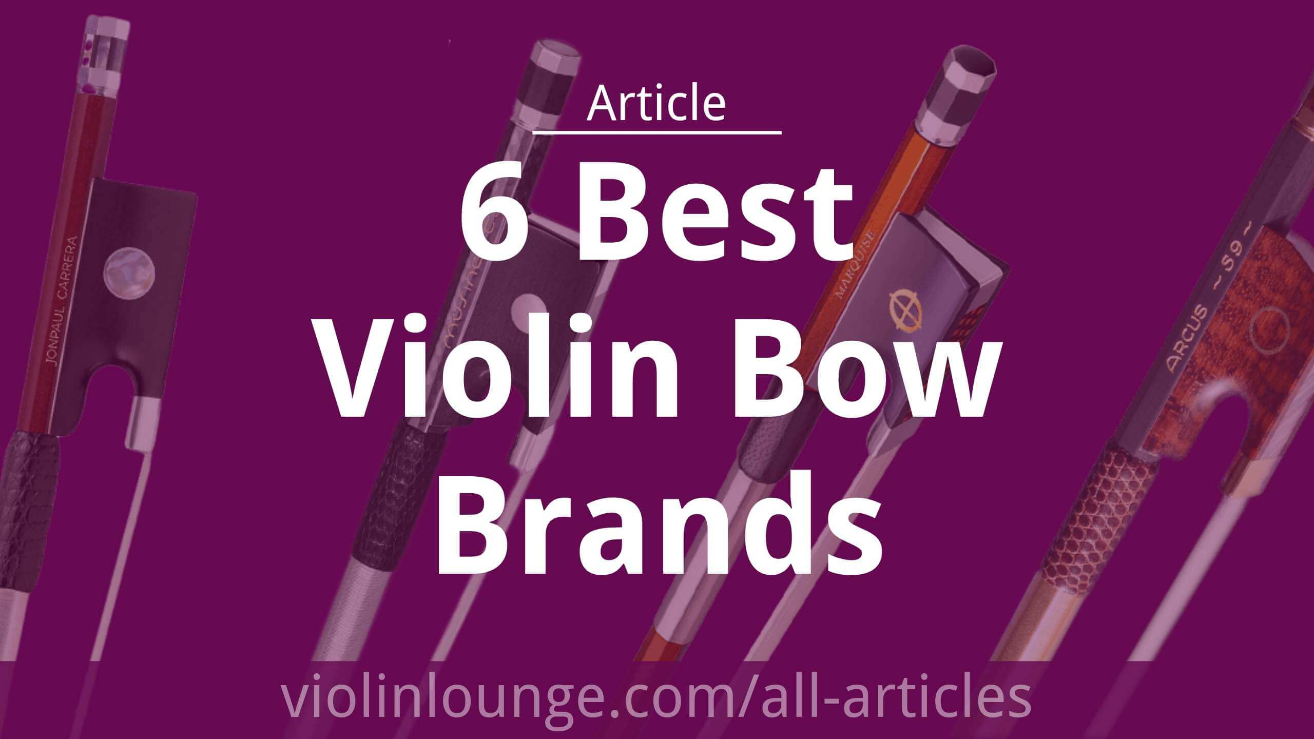 Best Bows 2020.6 Best Violin Bow Brands Of 2020 Violin Lounge
