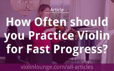 How Often should you Practice Violin for Fast Progress?