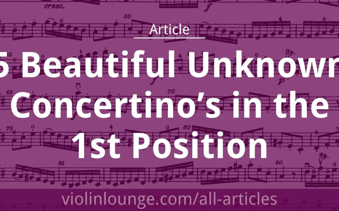 5 Beautiful Unknown Concertino's in the 1st Position (free sheet music!)