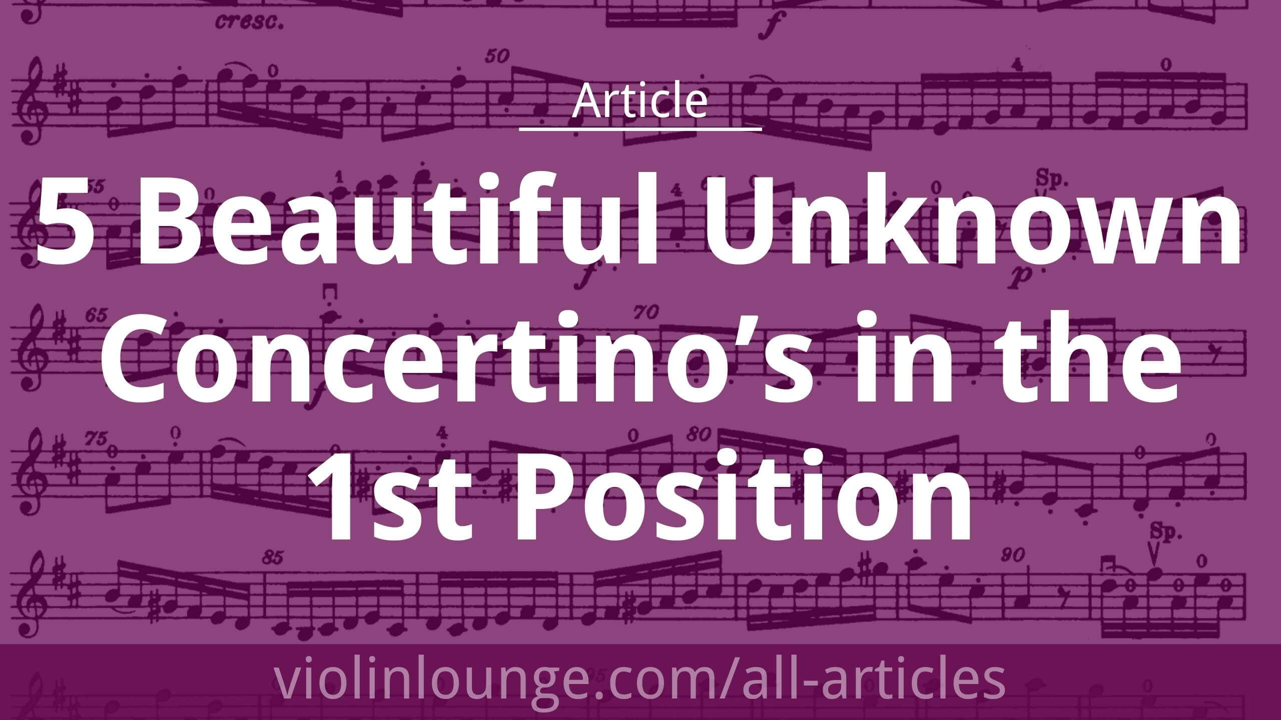 5 Beautiful Unknown Concertino's in the 1st Position