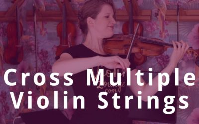 3 Tips to Cross Multiple Strings on the Violin | Violin Lounge TV #339
