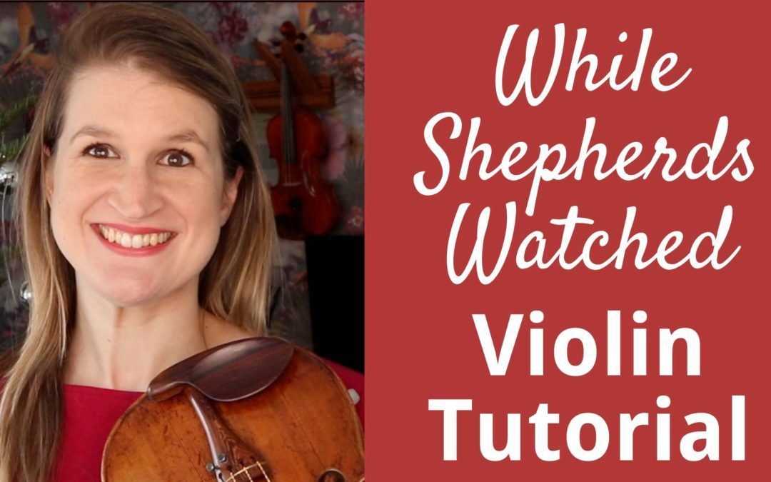 How to Play WHILE SHEPHERDS WATCHED THEIR FLOCKS | Violin Lounge TV #345
