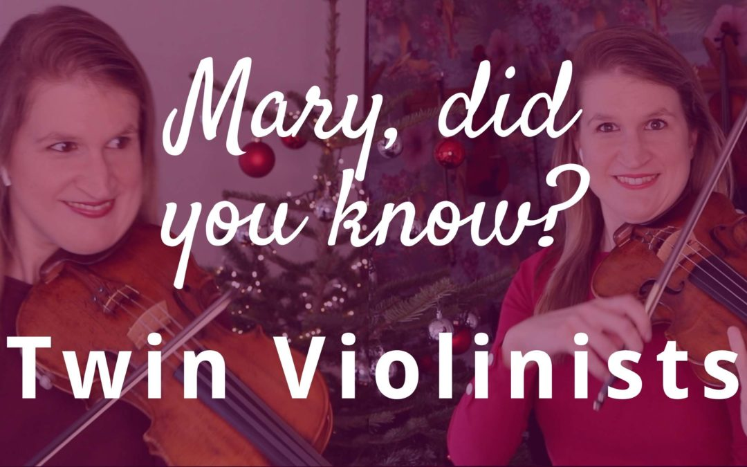 MARY, DID YOU KNOW? – One Girl Two Violins Cover
